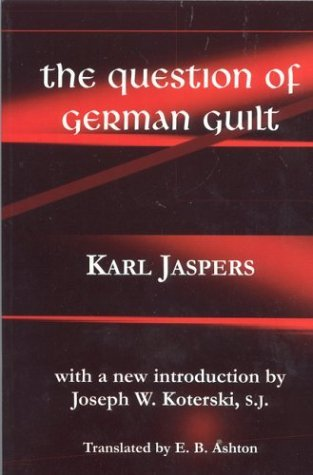 Question of German Guilt (01) by Jaspers, Karl [Paperback (2001)] (Karl Jaspers The Question Of German Guilt)