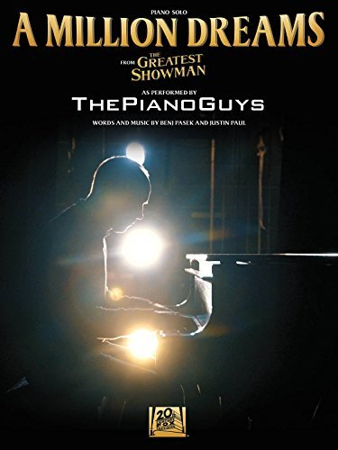 A Million Dreams - The Piano Guys (from The Greatest Showman) - Piano Solo Sheet Music
