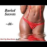 Buried Secrets (SIN CITY HEAT SERIES Book 1)