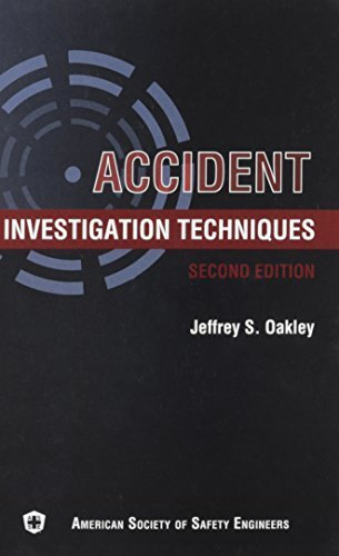 Accident Investigation Techniques, 2nd Edition by Jeffrey S. Oakley - Oakley Sa