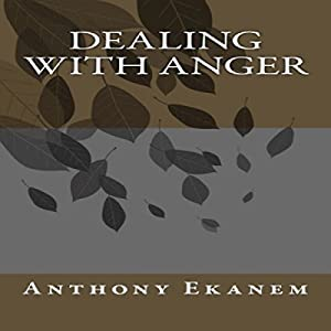 Dealing with Anger Audiobook