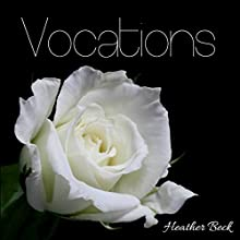 Vocations Audiobook by Heather Beck Narrated by Samantha Brooke