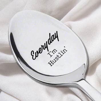 Every Day I'm Hustlin Engraved Spoon- Rap Lyrics Quote- Coffee Stirrer-Song Quote-Funny Gift-House Warming Gift-Girl Friend Gift (Cristmas Songs For Kids)
