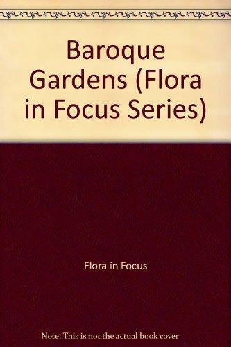 Baroque Gardens (Flora in Focus Series)
