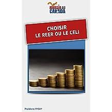 Choisir le REER ou le CELI: Une collection Réussir au Canada (French Edition)