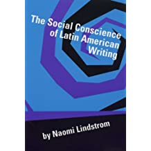 The Social Conscience of Latin American Writing (Texas Pan American)