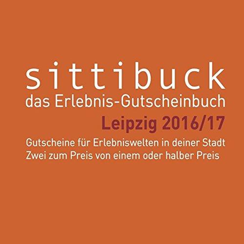 sittibuck 2016/17: Leipzig - das Erlebnis-Gutscheinbuch