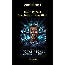 Philip K. Dick: Des écrits et des films (Taxinomie cinématographique t. 6) (French Edition)