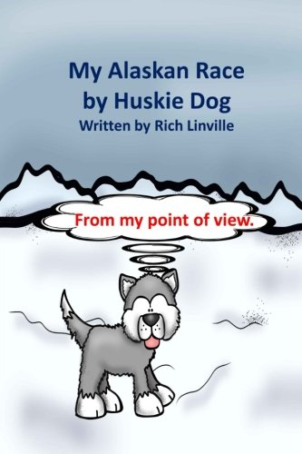 My Alaskan Race by Huskie Dog: The Iditarod Sled Race for sale  Delivered anywhere in USA