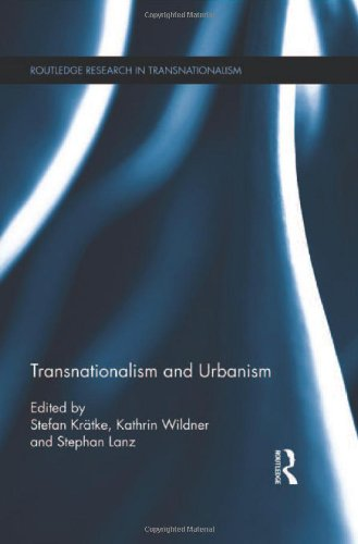 Transnationalism and Urbanism (Routledge Research in Transnationalism)