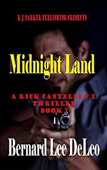 Rick Cantelli, P.I. (Book 7) Midnight Land (Detective Series) by [DeLeo, Bernard Lee]