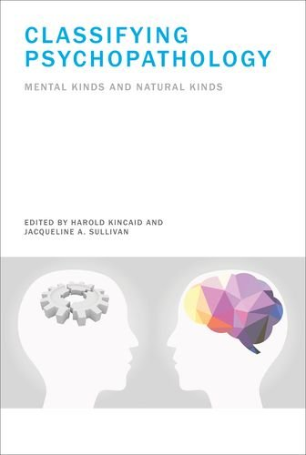 Classifying Psychopathology: Mental Kinds and Natural Kinds (Philosophical Psychopathology)