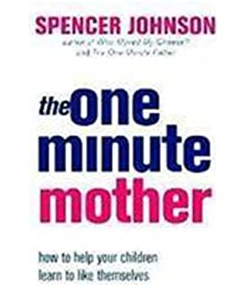 The One Minute Mother : How to help your children learn to like themselves price comparison at Flipkart, Amazon, Crossword, Uread, Bookadda, Landmark, Homeshop18