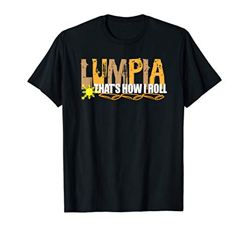This Is How I Roll Lumpia Philippines Food Love Asia Gift T-Shirt -