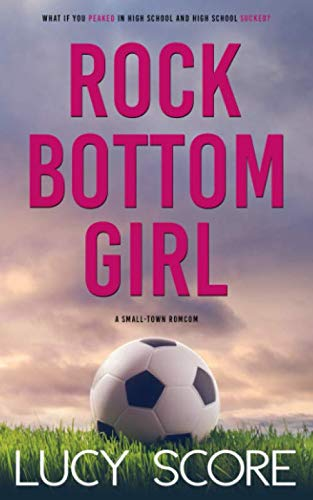 Rock Bottom Girl: A Small Town Romantic Comedy (Best Worst Pick Up Lines)