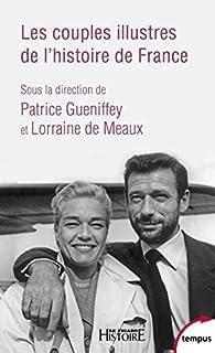 Les couples illustres de l'histoire de France, Gueniffey, Patrice (Ed.)