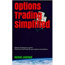 Options Trading Simplified: Options Trading for Layman. Free Excel Tool inside for your Options calculations.