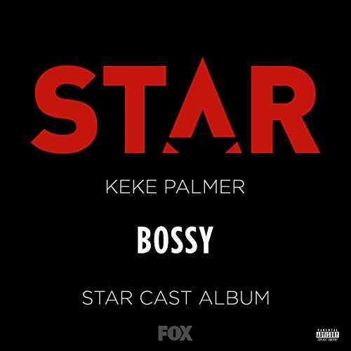 Bossy  Feat  Keke Palmer   Explicit