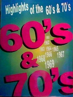 Highlights of the 60's & 70's: Complete Original Sheet Music Editions