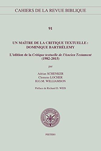 Un Maitre de la Critique Textuelle: Dominique Barthelemy: l'Edition de la 'critique Textuelle de l'Ancien Testament' (1982-2015)