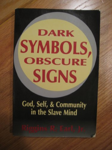 Dark Symbols, Obscure Signs: God, Self, and Community in the Slave Mind (The Bishop Henry McNeal Turner Studies in North American Black Religion, vo)