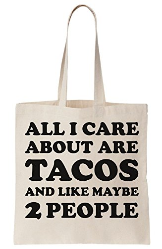 All I Care About Are Tacos And Like Maybe 2 People Canvas Tote Bag