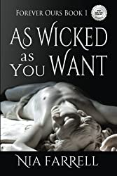 As Wicked as You Want: Forever Ours Book 1 (Volume 1)