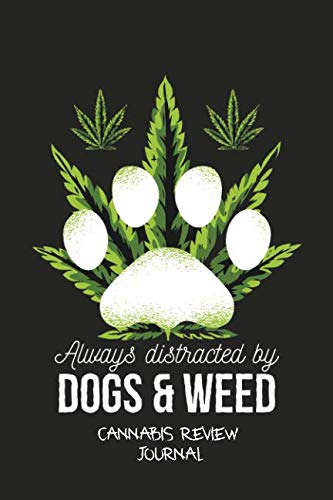 Always Distracted By Dogs & Weed Cannabis Review Journal: Marijuana Notebook For Smoking Weed