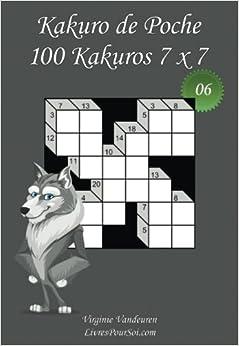 Book Kakuro de Poche - N°6: 100 Kakuros 7 x 7 - à emporter partout - Format poche (A6 - 10.5 x 15 cm): Volume 6