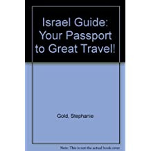 Israel Guide: Your Passport to Great Travel!