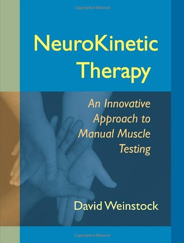 NeuroKinetic Therapy: An Innovative Approach to Manual Muscle Testing [David Weinstock] (Tapa Blanda)