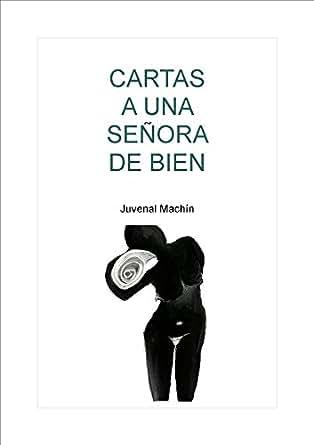 Amazon.com: Cartas a una señora de bien (Spanish Edition ...