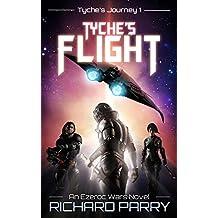 Tyche's Flight: A Space Opera Adventure Science Fiction Epic (Ezeroc Wars Book 1)