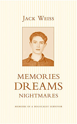 Memories Dreams Nightmares: Memoirs of a Holocaust Survivor (Weiss Jack)