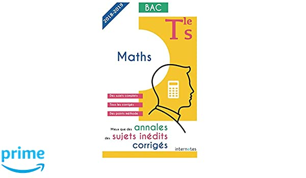 Mieux que des annales : des sujets inédits corrigés - Maths - Tle S - Bac (French Edition) (French) Paperback – May 23, 2018