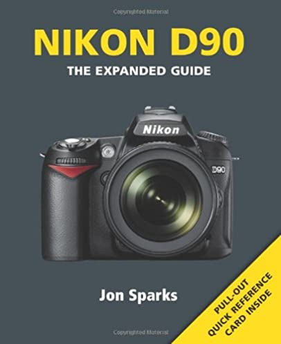 amazon com nikon d90 the expanded guide expanded guides rh amazon com nikon d90 guide book Nikon D90 Manual Focus