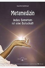 Metamedizin: Jedes Symptom ist eine Botschaft. Heilung (be)greifbar nah Pasta blanda