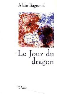 Le jour du dragon [2], Bagnoud, Alain