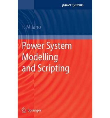 Download [(Power System Modelling and Scripting )] [Author: Federico Milano] [Nov-2010] ebook