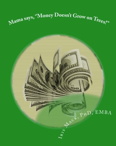 Mama says, ''Money Doesn't Grow on Trees!'': World of Dr. Mackamatix Mathematics Edutainment Book
