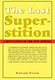 The Last Superstition: A Refutation of the New