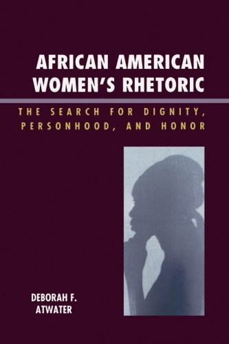 Search : African American Women's Rhetoric: The Search for Dignity, Personhood, and Honor (Race, Rites, and Rhetoric: Colors, Cultures, and Communication)