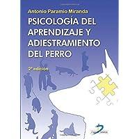 PSICOLOGÍA DEL APRENDIZAJE Y ADIESTRAMIENTO DEL PERRO. 2ª