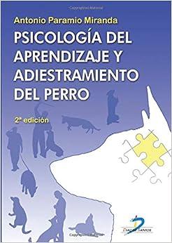 Book's Cover of PSICOLOGÍA DEL APRENDIZAJE Y ADIESTRAMIENTO DEL PERRO. 2ª EDICION (Español) Tapa blanda – 16 octubre 2012