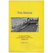 The Sirdar: Sir Reginald Wingate and the British Empire in the Middle East (Memoirs of the American Philosophical Society)