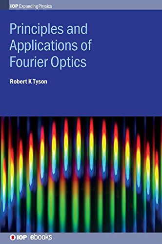Principles and Applications of Fourier Optics (IOP Expanding Physics)