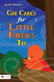 God Cares for Little Birdies Too, Kristen Thornton, 1617770426