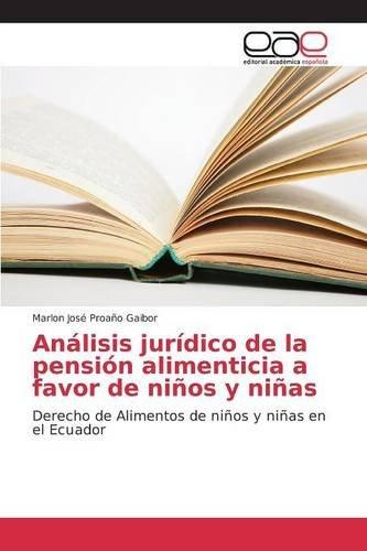 Descargar Libro Análisis Jurídico De La Pensión Alimenticia A Favor De Niños Y Niñas Proaño Gaibor Marlon José
