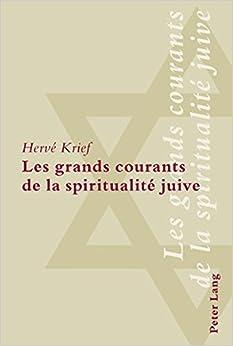 Les Grands Courants de la Spiritualite Juive
