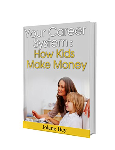 Your Career System: How Kids Make Money